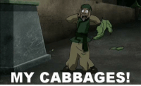 The best guy on the show :) -Dutchie: MY CABBAGES! The best guy on the show :) -Dutchie