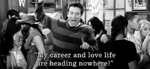 """https://iglovequotes.net/: """"My career and love life  are heading nowhere!"""" https://iglovequotes.net/"""