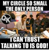 My Circle So Small The Only Person Oombos Ican Trust Talking To Is