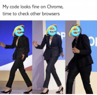 Chrome, Time, and Working: My code looks fine on Chrome,  time to check other browsers  ression Working in WebDev