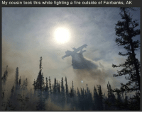 WOAH: My cousin took this while fighting a fire outside of Fairbanks, AK WOAH