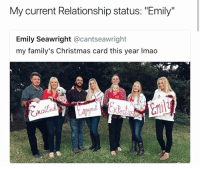 """Christmas, Relationship Status, and This: My current Relationship status: """"Emily""""  Emily Seawright @cantseawright  my family's Christmas card this year Imao"""