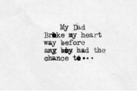 Dad, Heart, and Chance: My Dad  Brbke my heart  way before  any bby had the  chance to...