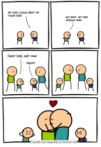 Dad, Dank, and Instagram: MY DAD COULD BEAT UP  TOUR DAD!  NO WAY, MY DAD  WOULD WIN!  OKAY DAD, GET HIM!  FIGHT!  Cyanide and Happiness Explosm.net FOLLOW ME ON INSTAGRAM: WWW.INSTAGRAM.COM/DAVEMCELFATRICK