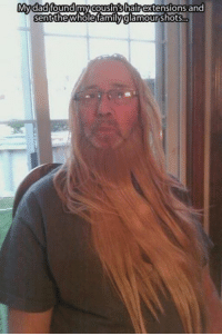Memes, 🤖, and Glamour Shots: My dad found my cousinshair extensions and  sent  glamour shots #CFPics #funny