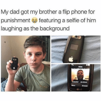 I had a Motorola razor flip phone when I was a kid, shit wasn't bad I used to play games on that hoe: My dad got my brother a flip phone for  punishment featuring a selfie of him  laughing as the background  Home  1/24/2017 02:33m  Menu  Drowver  LG I had a Motorola razor flip phone when I was a kid, shit wasn't bad I used to play games on that hoe
