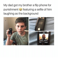 OMFG: My dad got my brother a flip phone for  punishment featuring a selfie of him  laughing as the background  Home  02-33  Menu  Drowner OMFG