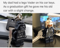 """Dad, Lego, and Old: My dad had a lego Vader on his car keys.  As a graduation gift he gave me his old  car with a slight change """"Congrats little Skywalker"""""""