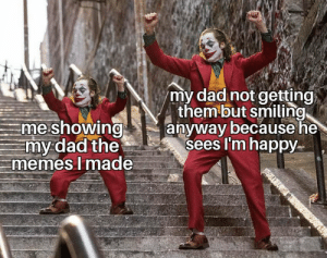 https://t.co/TbDjzCDBpg: my dad not getting  them but smiling  anyway because he  sees I'm happy  me showing  my dad the  memes I made  Mouad https://t.co/TbDjzCDBpg