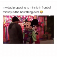 Dad, Memes, and Best: my dad proposing to minnie in front of  mickey is the best thing ever This is great😭😆😂 Tag a friend