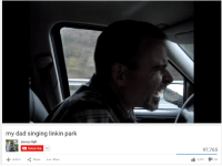 dad please not again: my dad singing linkin park  Jonny Hall  Subscribe  73  Share  Add to  97,765  2,381  26 dad please not again