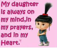 Memes, Heart, and Mind: My daughter  is always on  my mind,in  my prayers.  and in my  Heart.