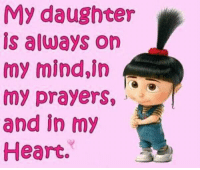Dank, Prayer, and 🤖: My daughter  is always on  my mind,in  my prayers  and in my  Heart. #jussayin