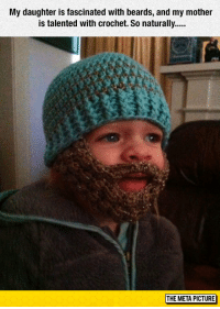 Club, Tumblr, and Blog: My daughter is fascinated with beards, and my mother  THE META PICTURE laughoutloud-club:  Fascinated With Beards