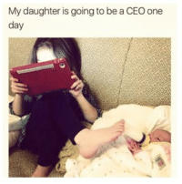 😂Lol: My daughter is going to be a CEO one  day 😂Lol
