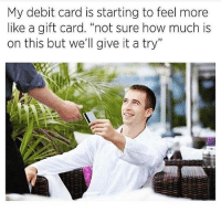 "Memes, 🤖, and How: My debit card is starting to feel more  like a gift card. ""not sure how much is  on this but we'll give it a try"" Fingers crossed 🤞🏼 Follow @confessionsofablonde @confessionsofablonde @confessionsofablonde goodgirlwithbadthoughts 💅🏼"
