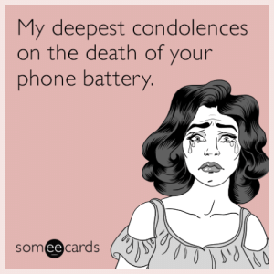 Phone, Condolences, and Death: My deepest condolences  on the death of your  phone battery.  someecards  ее My deepest condolences on the death of your phone battery.