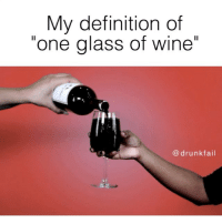 "Tag a wine lover🍷 me Friday: My definition of  ""one glass of wine""  drunk fail Tag a wine lover🍷 me Friday"