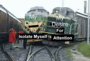 hahah: My  Desire  My  Desire  For  Isolate Myself Attention hahah