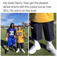 Danny Trejo, Dude, and Nfl: My dude Danny Trejo got the pleated  dickie shorts with the coked out air max  95's. No one is on this level.  30  30