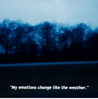 """The Weather, Weather, and Change: """"My emotions change like the weather."""""""