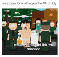America, Dad, and Funny: my excuse for anything on the 4th of July  drgrayfang  t this was  Imisorrythough  america Stan's dad is my spirit animal https://t.co/d5HpUuYIPT