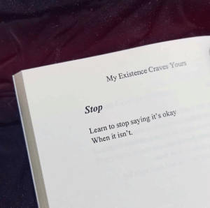 Okay, Stop, and Saying: My Existence Craves Yours  Stop  Learn to stop saying it's okay  When it isn't. 👍 https://t.co/gBFLfCstmN