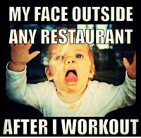 Le Lenny Face: MY FACE OUTSIDE  ANY RESTAURANT  AFTER I WORKOUT