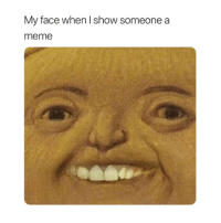 Meme, Classical Art, and My Face When: My face when I show someone a  meme For real memers: Turn on my post notifications by clicking on the 3 dots next to this meme ❤️