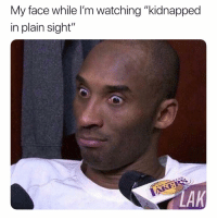 "Bruh, Dank Memes, and In Plain Sight: My face while I'm watching ""kidnapped  in plain sight""  LAK Bruh."
