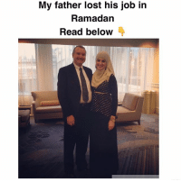 """My father lost his job in Ramadan About five years ago, I pulled into my driveway and saw my father's car. I immediately knew that something was wrong. He never came home earlier than 5:30 or 6. My father being home at 1:30 on a weekday just didn't make sense. Confused, I walked inside. """"Daddy, how come you're home so early today?"""" """"I got laid off."""" His voice was calm. His response almost nonchalant. Me on the other hand, I was crushed. I rushed to give him a hug, wanting to provide him some sort of comfort and to hide the tears that I couldn't control. My father, a brilliant computer software engineer, had worked at the same company since before I was born. Almost three decades of the same commute to the same building, working in same cubicle, with the same colleagues. I didn't understand. I didn't pry or ask why, afraid I might make things worse. All I could muster was, """"Are you okay?"""" """"Alhamdulillah. I don't have to work during Ramadan."""" While I was a mess, worrying about his self-esteem, his feelings, my mother's reaction, he was in a completely different place. This was my father's third Ramadan and my fifth. I marveled at his acceptance of the situation. He wasn't angry, he wasn't upset. He chose to believe that Allah was the Best of Planners. He chose to see the blessing in the trial. That Ramadan my father and I made the thirty minute drive to and from the masjid every night for isha and taraweeh prayers, returning home after 1AM. This wouldn't have been possible given his normal work hours and demand. Because he no longer had to work during Ramadan he also had the opportunity to perform itikaaf in our masjid, another goal on his bucketlist that he thought would have to wait until retirement. During those 10 days and nights, my mother and I would cook and bring our Iftar to the masjid. We'd sit downstairs and open our fast together as a family, along with the other individuals who were staying in the masjid. There were many nights that I stayed upstairs in t"""