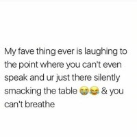 Dank, Dope, and Funny: My fave thing ever is laughing to  the point where you can't even  speak and ur just there silently  smacking the table& you  can't breathe My phone like broke for 2 DAYS and I couldn't get any wifi or use my data or call anyone but it's okay now😂ill post a bit clean memes cleanmemes funny funnymemes humour cleanhumour funnyhumour cleanbreadmemes bread yahhh ugh yay lol cool omg dope dank hashtag