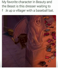 Baseball, Beauty and the Beast, and Waiting...: My favorite character in Beauty and  the Beast is this dresser waiting to  f ck up a villager with a baseball bat.