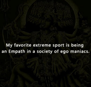 Memes, 🤖, and Empath: My favorite extreme sport is being  an Empath in a society of ego maniacs.