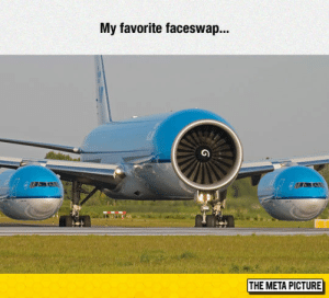 Tumblr, Blog, and Com: My favorite faceswap..  THE META PICTURE epicjohndoe:  I Really Want This Plane To Exist