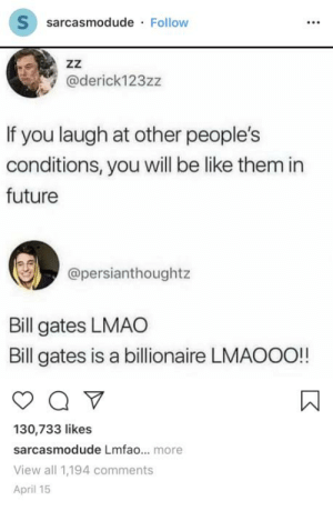 My favorite part is how he explains that Bill Gates is a billionaire: My favorite part is how he explains that Bill Gates is a billionaire