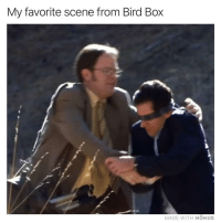 Funny, Watch, and Box: My favorite scene from Bird Box  MADE WITH MOMUS Jk didn't watch it