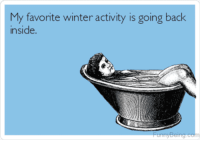 """My favorite Winter activity is going back inside."" #winter #quotes #winterquotes #wintermemes #wintersolstice #solstice Follow us on Pinterest: www.pinterest.com/yourtango: My favorite winter activity is going back  inside. ""My favorite Winter activity is going back inside."" #winter #quotes #winterquotes #wintermemes #wintersolstice #solstice Follow us on Pinterest: www.pinterest.com/yourtango"