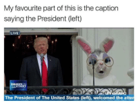 my-favourite-part: My favourite part of this is the caption  saying the President (left)  LIVE  SQUAWKON  THE STREET  8  The President of The United States (left), welcomed the atter