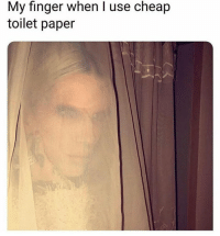 Memes, 🤖, and Paper: My finger when I use cheap  toilet paper