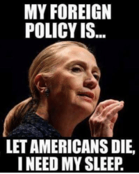 Memes, Trump, and Fat: MY FOREIGN  POLICY IS  LETAMERICANS DIE,  I NEED MY SLEEP I'd rather be called fat by Trump than left for dead by Killary!