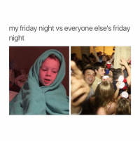 being in love sucks because you can't get the person out of your head: my friday night vs everyone else's friday  night being in love sucks because you can't get the person out of your head