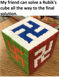 "<p>All the way&hellip; via /r/dank_meme <a href=""https://ift.tt/2rBGC0Y"">https://ift.tt/2rBGC0Y</a></p>: My friend can solve a Rubik's  cube all the way to the final  solution. <p>All the way&hellip; via /r/dank_meme <a href=""https://ift.tt/2rBGC0Y"">https://ift.tt/2rBGC0Y</a></p>"
