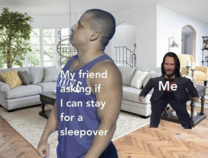 20 Best Funny Photos for Wednesday Morning #memes: My friend  ng if  I can stay  Me  aski  for a  sleepover 20 Best Funny Photos for Wednesday Morning #memes