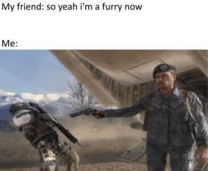I can't believe it: My friend: so yeah i'm a furry now  Мe:  USARM  FEPHERD I can't believe it