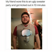 yeooooo l textpost tumblr instagram vine twitter funny gainpost likes follow tumblrtextpost dank memes followtrain: My friend wore this to an ugly sweater  party and got kicked out in 10 minutes yeooooo l textpost tumblr instagram vine twitter funny gainpost likes follow tumblrtextpost dank memes followtrain