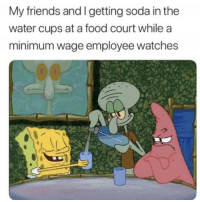 Food, Friends, and Lol: My friends and I getting soda in the  water cups at a food court while a  minimum wage employee watches