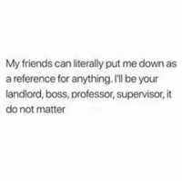 Friends, True, and Com: My friends can literally put me down as  a reference for anything.I'll be your  landlord, boss, professor, supervisor, it  do not matter So true😂🙌🏾 Are you that friend? #voiceofhair voiceofhair.com