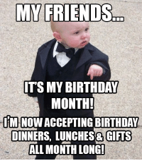 Birthday, Friends, and Horoscope: MY FRIENDS  ITS MY BIRTHDAY  MONTH!  IM  NOWACCEPTING BIRTHDAY  DINNERS, LUNCHES& GIFTS  ALLMONTH LONGI Is your birthday coming up, September babies? Gift yourself with our exclusive Legends are born in September shirts, order yours here >  https://viralstyle.com/horoscope/legends-september #Birthday #September #BornInSeptember #LegendsAreBornInSeptember #Virgo