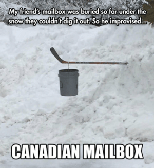 srsfunny:  A Practical Solutionhttp://srsfunny.tumblr.com/: My friend's mailbox was buried so far under the  v they couldn't dig it out. So he improvised.,  snow  CANADIAN MAILBOX srsfunny:  A Practical Solutionhttp://srsfunny.tumblr.com/